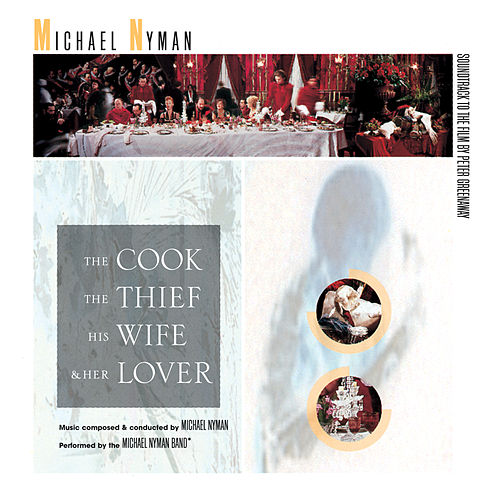 The Cook, The Thief, His Wife And Her Lover: Music From The Motion Picture by Michael Nyman