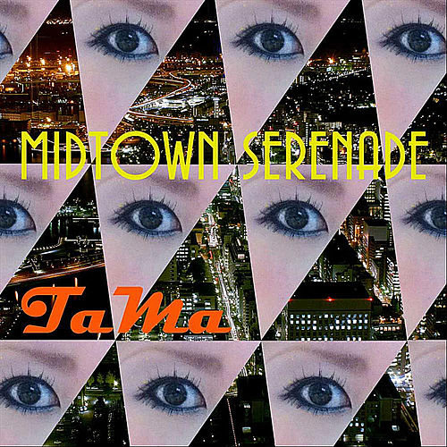 Midtown Serenade by Tama