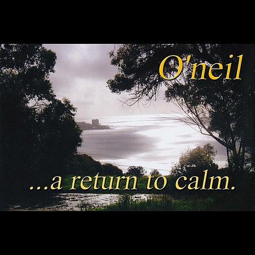 A Return to Calm de O'Neil