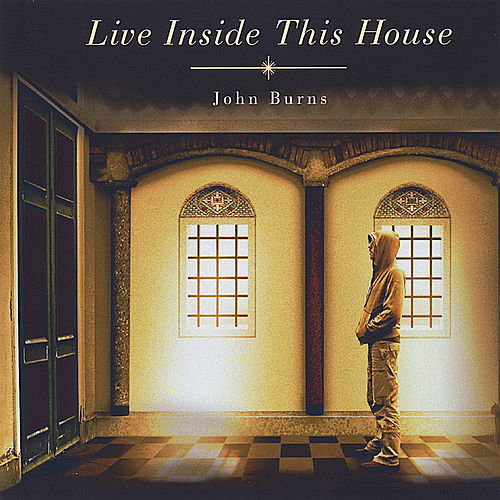 Live Inside This House von John Burns