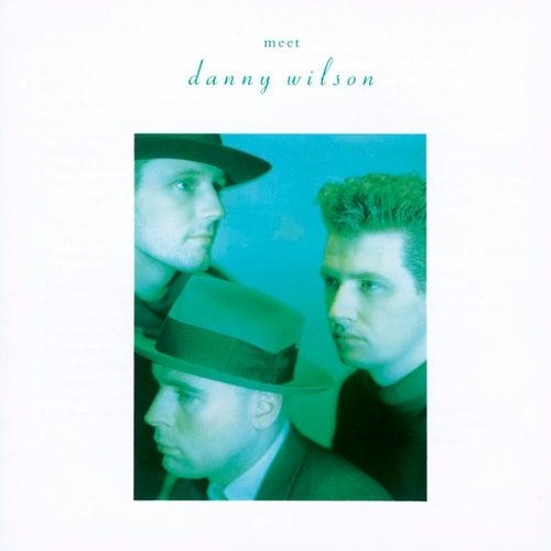 Meet Danny Wilson by Danny Wilson