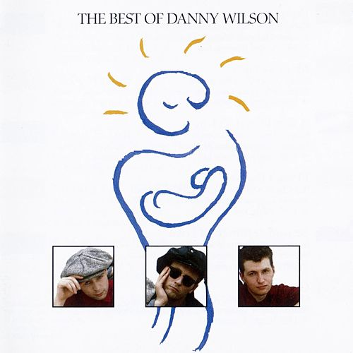 The Best Of Danny Wilson de Danny Wilson