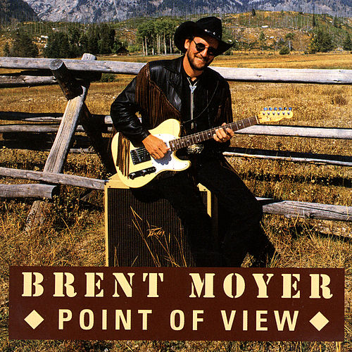 Point Of View by Brent Moyer