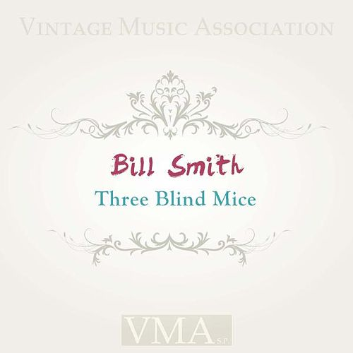 Three Blind Mice by Bill Smith