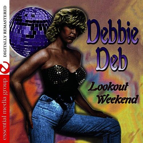 Lookout Weekend by Debbie Deb
