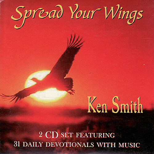 Spread Your Wings by Ken Smith