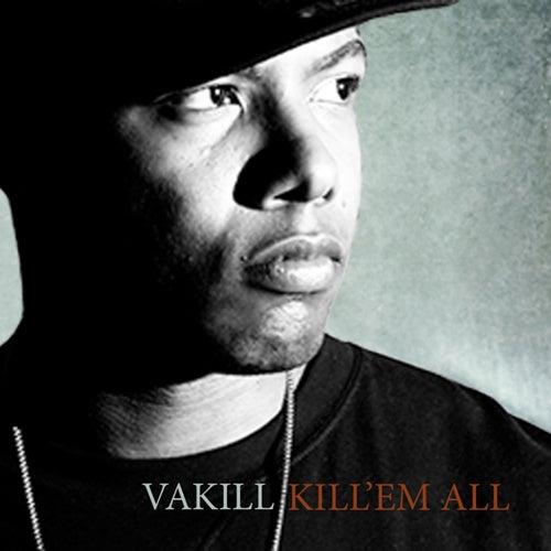 Kill 'Em All de Vakill