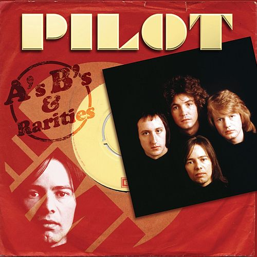 A's, B's And Rarities by Pilot