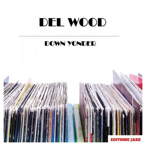 Down Yonder de Del Wood