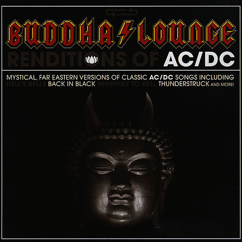 Buddha Lounge Renditions Of AC/DC by The Buddha Lounge Ensemble