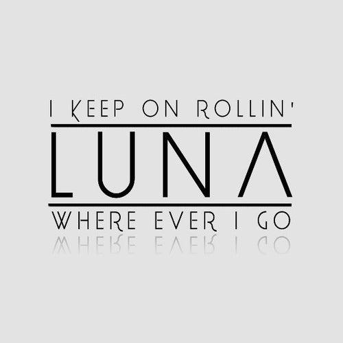Where Ever I Go de Luna