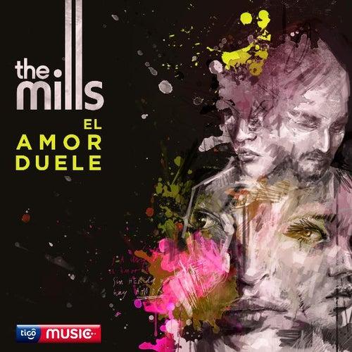 El Amor Duele de The Mills