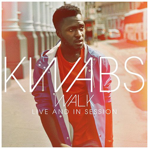Walk: Live And In Session by Kwabs