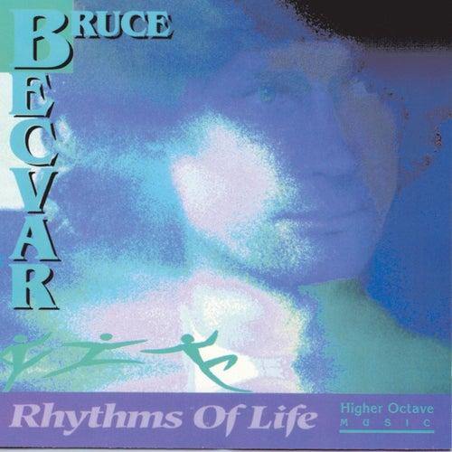 Rhythms Of Life by Bruce Becvar