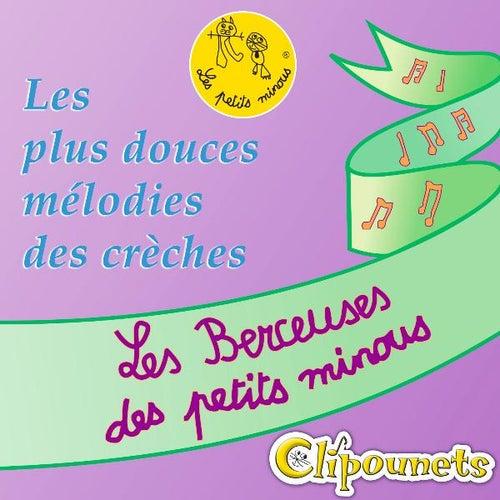 Les Berceuses Des Petits Minous : Les Plus Douces Mélodies Des Crèches de Clipounets