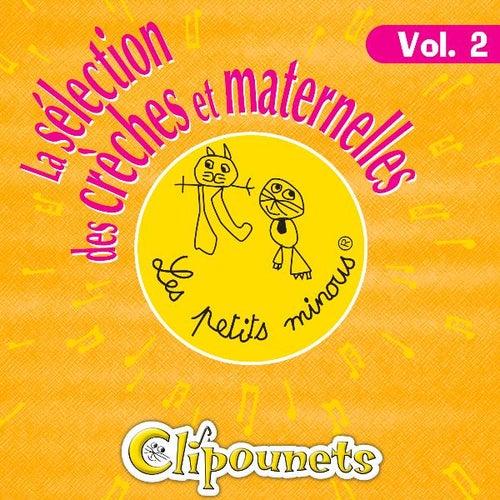La Sélection Des Crèches Et Maternelles, Vol. 2 de Clipounets