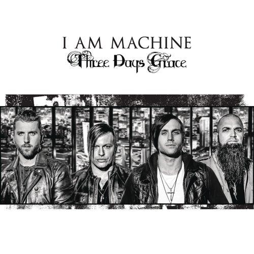 I Am Machine by Three Days Grace