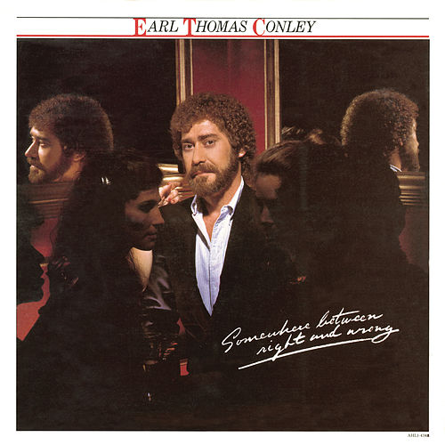 Somewhere Between Right and Wrong by Earl Thomas Conley