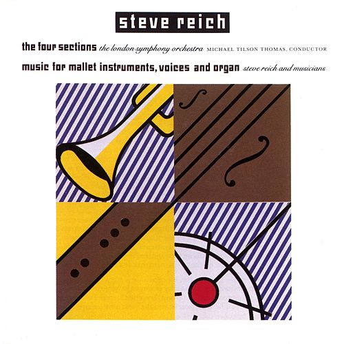 Reich: The Four Sections, Music for Mallet Instruments, Voices and Organ de Steve Reich