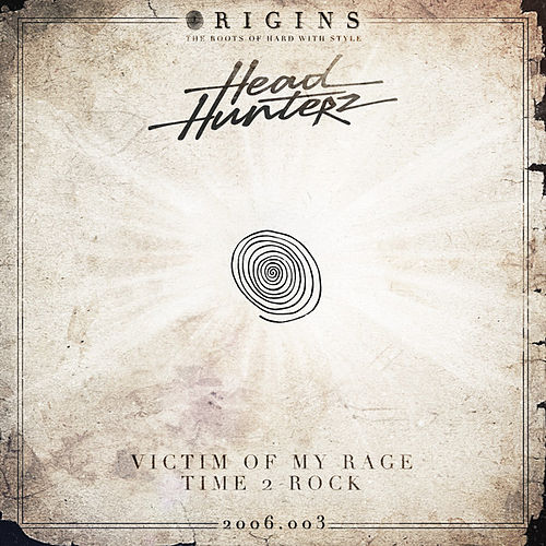 Victim Of My Rage / Time 2 Rock de Headhunterz