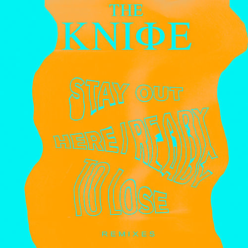 Ready To Lose / Stay Out Here remixes de The Knife