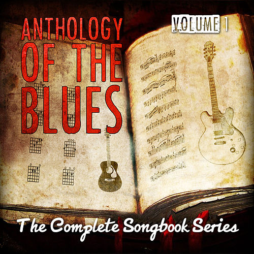 Anthology of the Blues - The Complete Songbook Series, Vol. 1 de Various Artists