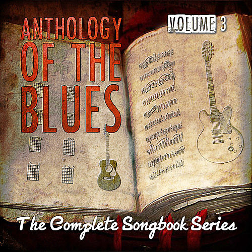 Anthology of the Blues - The Complete Songbook Series, Vol. 3 de Various Artists