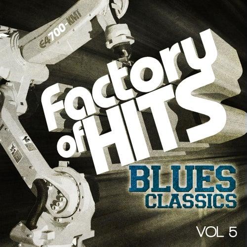 Factory of Hits - Blues Classics, Vol. 5 de Various Artists