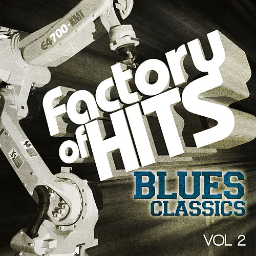 Factory of Hits - Blues Classics, Vol. 2 de Various Artists