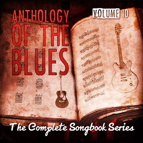 Anthology of the Blues - The Complete Songbook Series, Vol. 10 de Various Artists