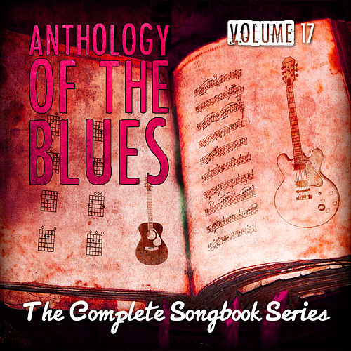 Anthology of the Blues - The Complete Songbook Series, Vol. 17 de Various Artists