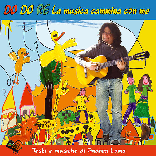 Do do re la musica cammina con me by Andrea Lama