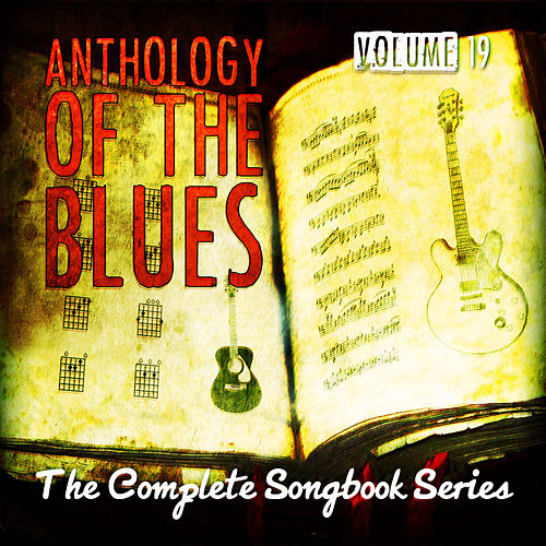 Anthology of the Blues - The Complete Songbook Series, Vol. 19 de Various Artists