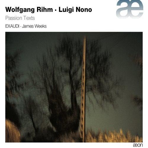 Rihm & Nono: Passion Texts von EXAUDI
