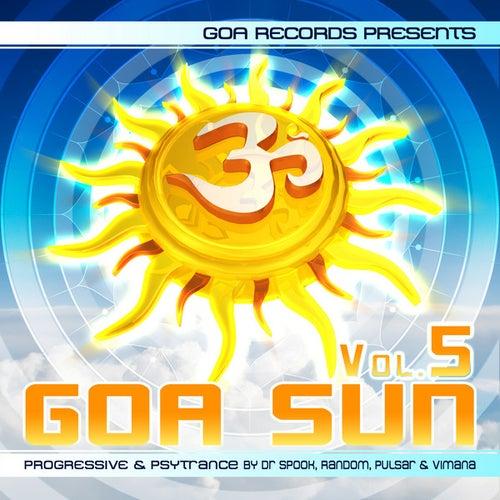 Goa Sun, Vol. 5 By Pulsar, Vimana, Dr. Spook & Random by Various Artists