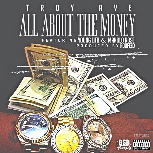 All About The Money (feat. Young Lito & Manolo Rose) - Single de Troy Ave