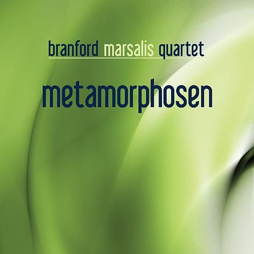 Metamorphosen by Branford Marsalis