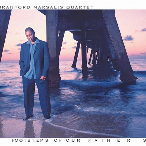 Footsteps of Our Fathers von Branford Marsalis