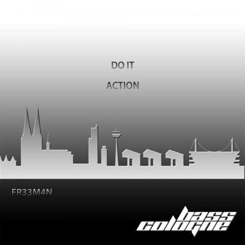 Do It / Action von Fr33m4n