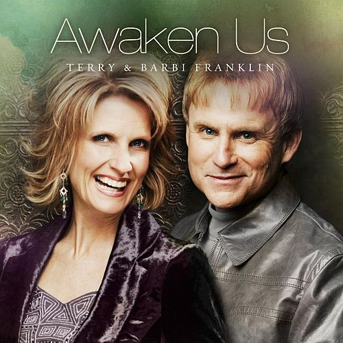 Awaken Us [Tylis Music Group] by Terry and Barbi Franklin : Napster