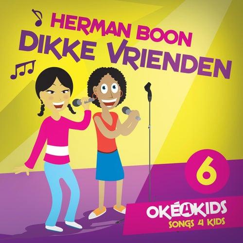 Oké4Kids Serie, Vol. 6: Dikke Vrienden by Herman Boon