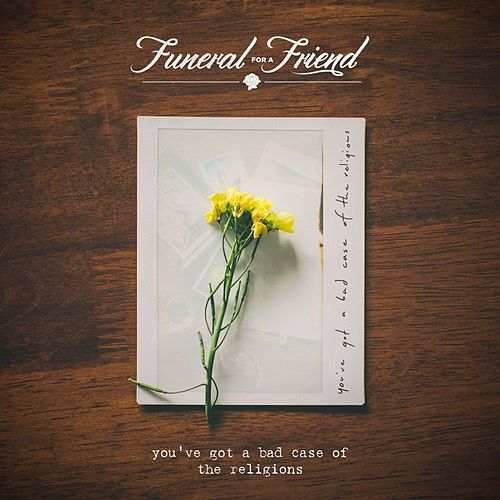 You've Got A Bad Case Of The Religions de Funeral For A Friend