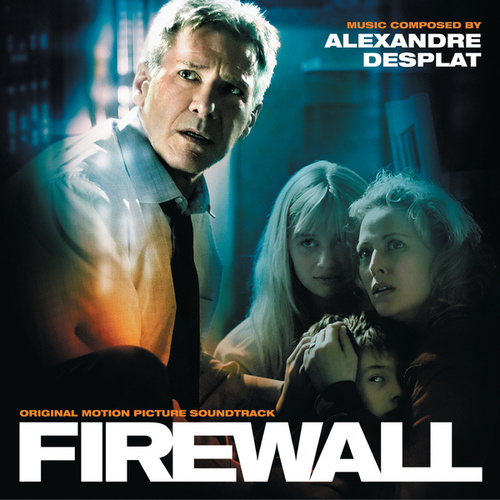 Firewall (Original Motion Picture Soundtrack) by Alexandre Desplat