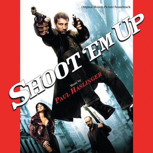 Shoot 'Em Up (Original Motion Picture Soundtrack) de Paul Haslinger