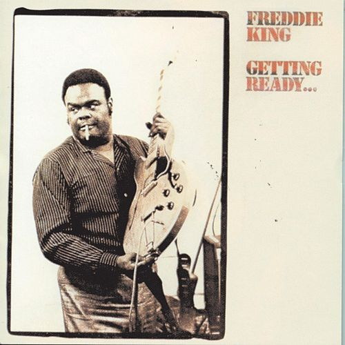Getting Ready... (World) by Freddie King
