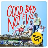 Good Bad Not Evil by Black Lips