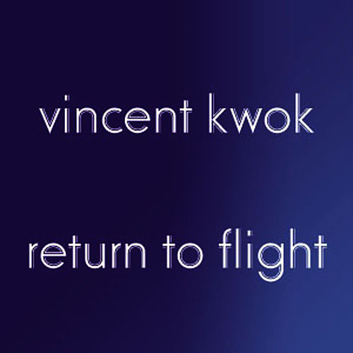 Return to Flight von Vincent Kwok