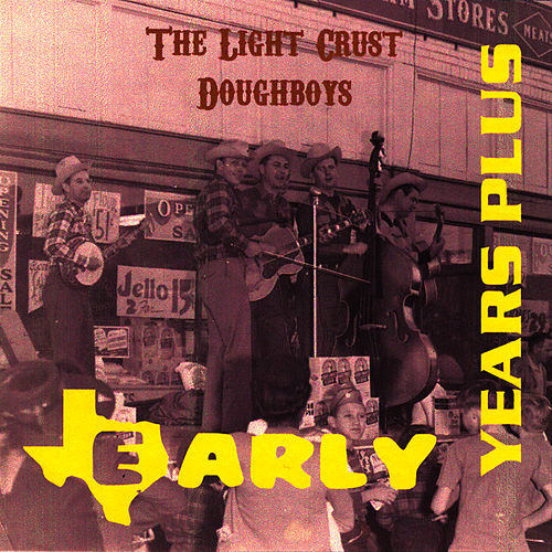 Early Years Plus by The Light Crust Doughboys