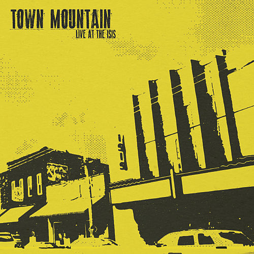 Live At the Isis von Town Mountain