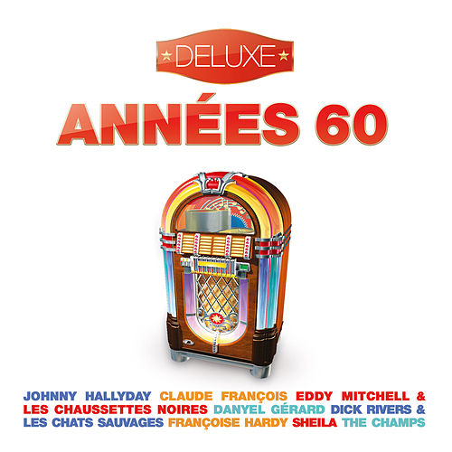 Années 60 - Deluxe (20 Hits from the 60's : Yéyés - Rock'N'Roll - Twist - Slows) by Various Artists